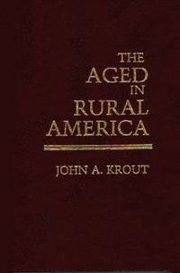 The Aged in Rural America (h�ftad)