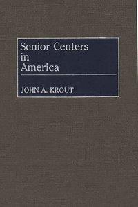 Senior Centres in America (h�ftad)