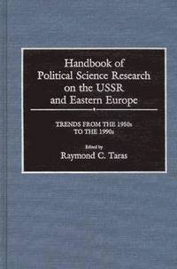 Handbook of Political Science Research on the USSR and Eastern Europe (h�ftad)