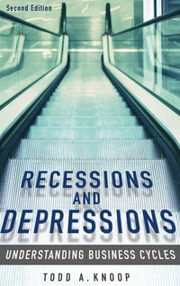 Recessions and Depressions: Understanding Business Cycles (inbunden)