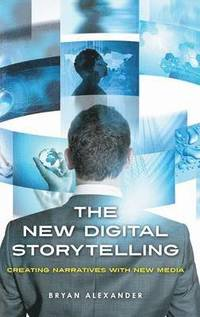 The New Digital Storytelling (inbunden)