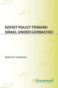 Soviet Policy Toward Israel Under Gorbachev (h�ftad)