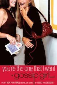 Gossip Girl #6: You're the One That I Want (e-bok)