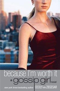Gossip Girl #4: Because I'm Worth it (e-bok)