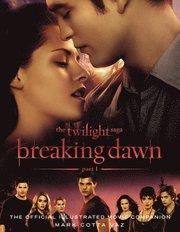 The Twilight Saga: Breaking Dawn, Part 1: The Official Illustrated Movie Companion (häftad)