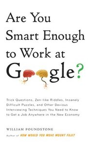 Are You Smart Enough to Work at GOOGLE?: Trick Questions (h�ftad)
