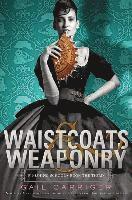 Waistcoats & Weaponry (h�ftad)