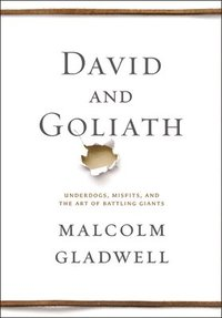 David and Goliath: Underdogs, Misfits, and the Art of Battling Giants (inbunden)