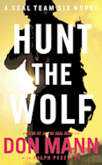 Seal Team Six: Hunt the Wolf: A Thomas Crocker Thriller (pocket)