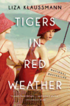 Tigers in Red Weather (inbunden)