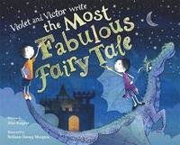 Violet and Victor Write the Most Fabulous Fairy Tale (h�ftad)