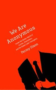 We Are Anonymous: Inside the Hacker World of Lulzsec, Anonymous, and the Global Cyber Insurgency (häftad)