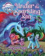 My Little Pony: Under the Sparkling Sea [With Poster] (inbunden)