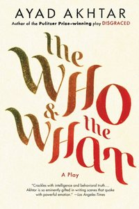 Who & The What (inbunden)