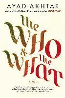 The Who & the What: A Play (inbunden)