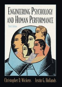 Engineering Psychology and Human Performance (inbunden)