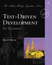 Test Driven Development By Example (h�ftad)