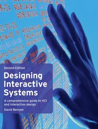 Designing Interactive Systems: A Comprehensive Guide to HCI 2nd Edition (h�ftad)