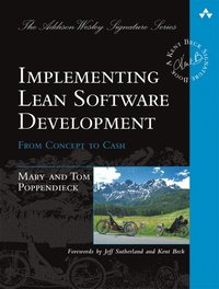 Implementing Lean Software Development: From Concept to Cash (h�ftad)