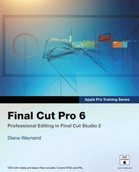 Apple Pro Training Series: Final Cut Pro 6: Professional Editing in Final Cut Studio 2 Book/DVD Package