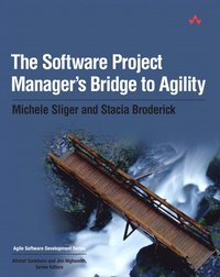The Software Project Manager's Bridge to Agility (h�ftad)