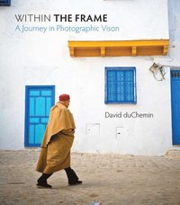 Within the Frame: The Journey of Photographic Vision (h�ftad)