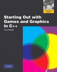 Starting Out With Games And Graphics In C++ Pearson International Edition