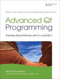 Advanced Qt Programming: Creating Great Software With C++ and Qt 4 (h�ftad)