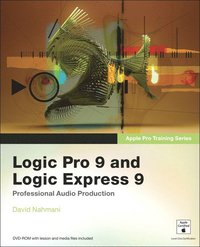 Apple Pro Training Series: Logic Pro 9 and Logic Express 9 Book/DVD Package ()
