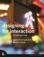 Designing for Interaction: Creating Smart Applications and Clever Devices 2nd Edition (h�ftad)