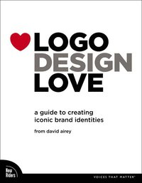 Logo Design Love: A Guide to Creating Iconic Brand Identities (h�ftad)