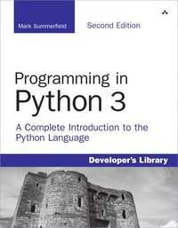 Programming in Python 3: A Complete Introduction to the Python Language (h�ftad)