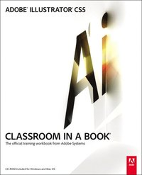 Adobe Illustrator CS5 Classroom in a Book Book/DVD Package