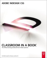 Adobe InDesign CS5 Classroom in a Book Book/DVD Package ()