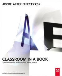 Adobe After Effects CS5 Classroom in a Book Book/DVD Package