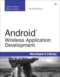 Android Wireless Application Development 2nd Edition (h�ftad)
