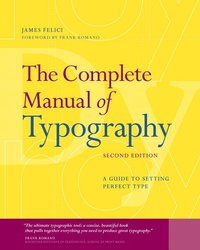 The Complete Manual of Typography: A Guide to Setting Perfect Type (h�ftad)