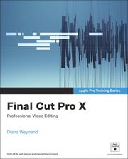 Apple Pro Training Series: Final Cut Pro X Book/DVD Package