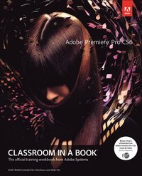 Adobe Premiere Pro CS6 Classroom in a Book Book/DVD Package