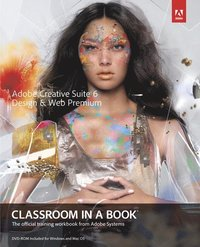 Adobe Creative Suite 6 Design Premium Classroom in a Book Book/DVD Package