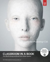 Adobe Photoshop CS6 Classroom in a Book Book/DVD Package