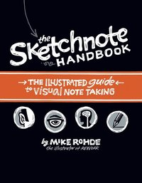 The Sketchnote Handbook: the illustrated guide to visual note taking (h�ftad)