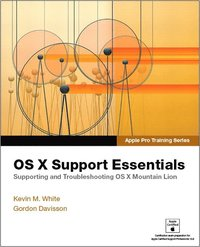 Apple Pro Training Series: OS X Mountain Lion Support Essentials: Supporting And Troubleshooting OS X Mountain Lion (h�ftad)