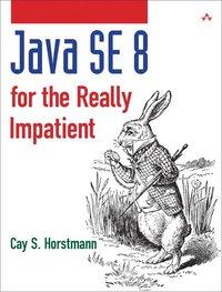 Java SE 8 for the Really Impatient (häftad)