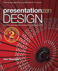Presentation Zen Design: Simple Design Principles and Techniques to Enhance Your Presentations (h�ftad)