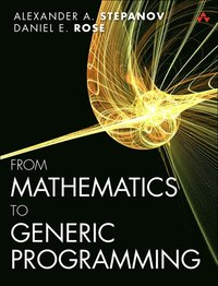 From Mathematics to Generic Programming (h�ftad)