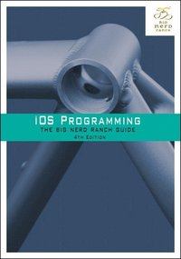 iOS Programming: The Big Nerd Ranch Guide (h�ftad)