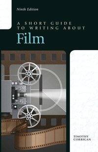 A Short Guide to Writing about Film (h�ftad)