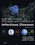 Mandell, Douglas, and Bennett's Principles and Practice of Infectious Diseases E-Book