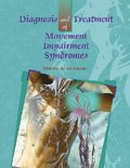 Diagnosis and Treatment of Movement Impairment Syndromes- E-Book